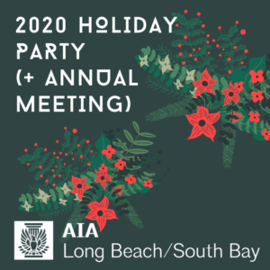 AIA LBSB 2020 Holiday Party (+Annual Meeting)